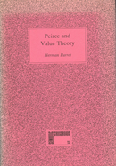 Peirce and Value Theory. On Peircean Ethics and Aesthetics